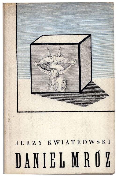 """Jerzy Kwiatkowski """"Daniel Mróz"""", Kraków 1961, Wydawnictwo Literackie"""