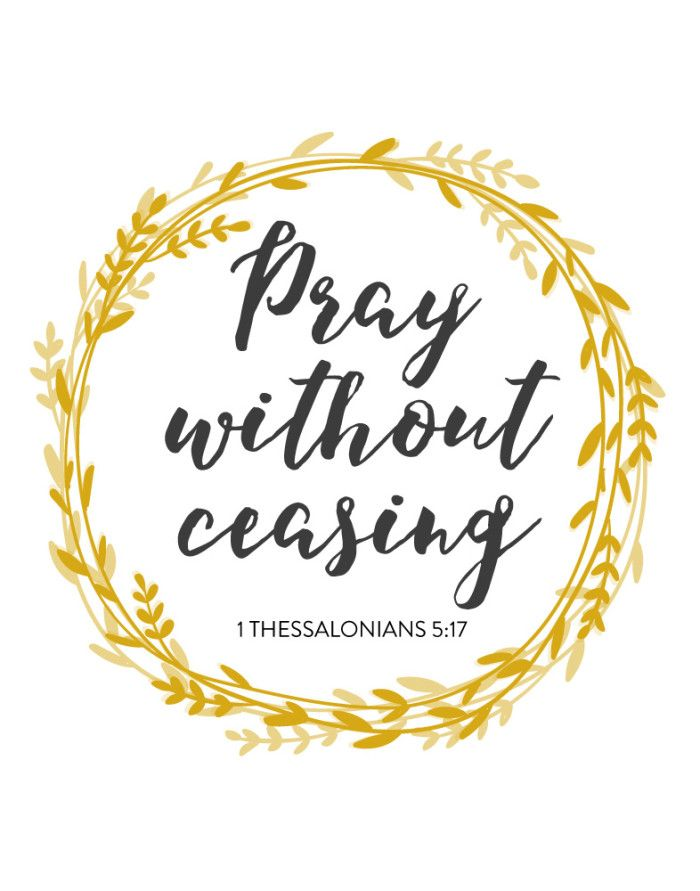 $5.00 Bible Verse Print - Pray without ceasing 1 Thessalonians 5:17  To pray without ceasing means when you are tempted, you hold the temptation before God and ask for His help. When you experience something good, you immediately thank the Lord for it. When you encounter trouble, you turn to God as your deliverer. Let this print remind you to pray without ceasing - Different size options available. #bibleverse #bibleverseprint #christianart #praywithoutceasing #1Thessalonian5 #christiandecor