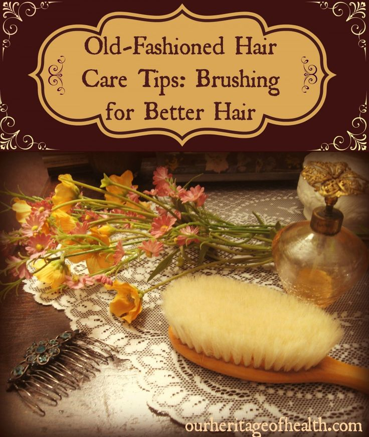 Old-Fashioned Hair Care Tips - Brushing for Better, Healthier Hair | Our Heritage of Health