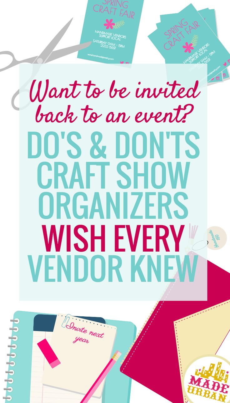 CRAFT FAIR ETIQUETTE - WHAT ORGANIZERS EXPECT - Do's and don'ts craft show organizers wish every handmade vendor knew