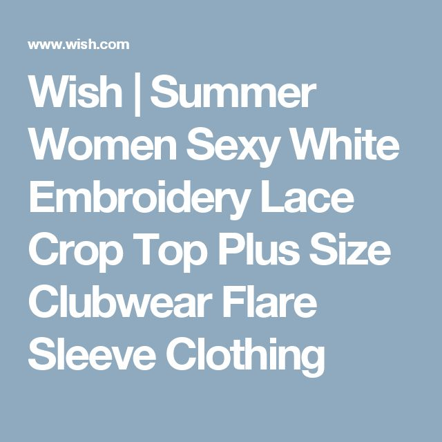 Wish | Summer Women Sexy White Embroidery Lace Crop Top Plus Size Clubwear Flare Sleeve Clothing