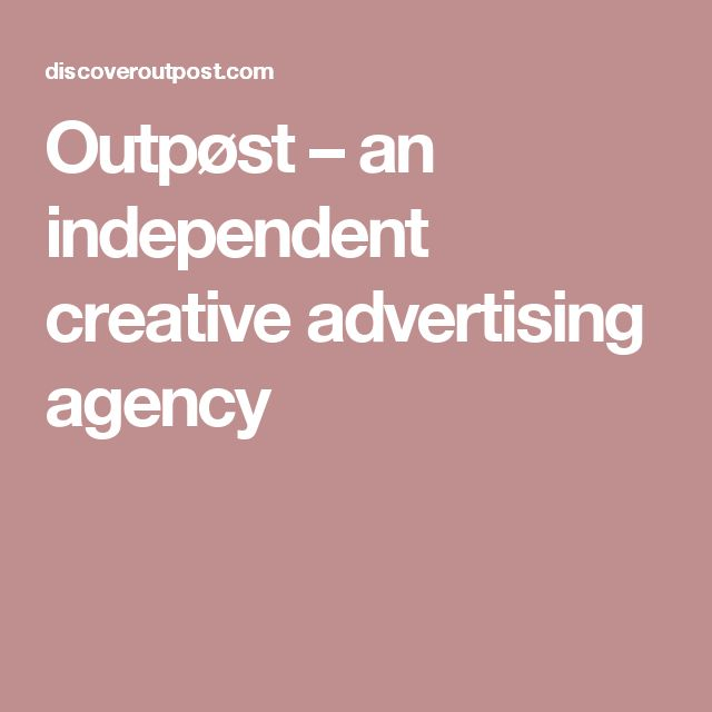 Outpøst – an independent creative advertising agency