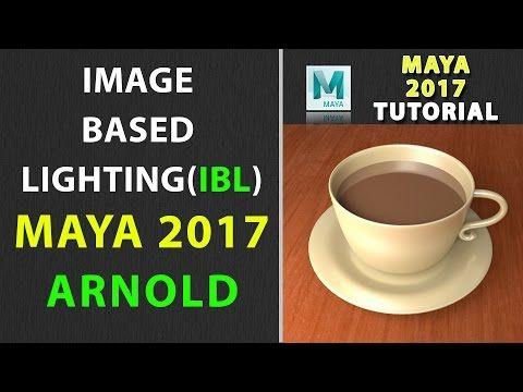 Maya 2017 Image Based Lighting (IBL) using ARNOLD - YouTube