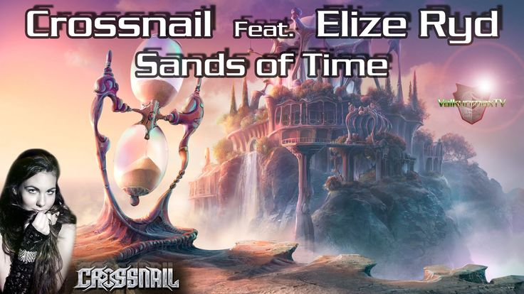 Crossnail Feat.  Elize Ryd - Sands of Time