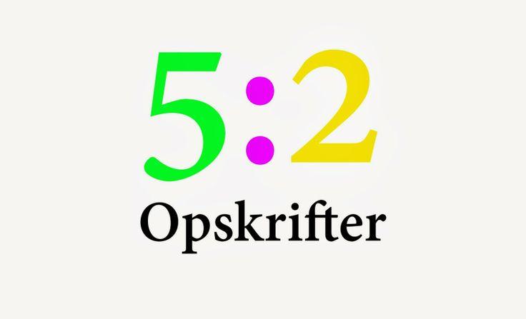 5:2 OPSKRIFTER