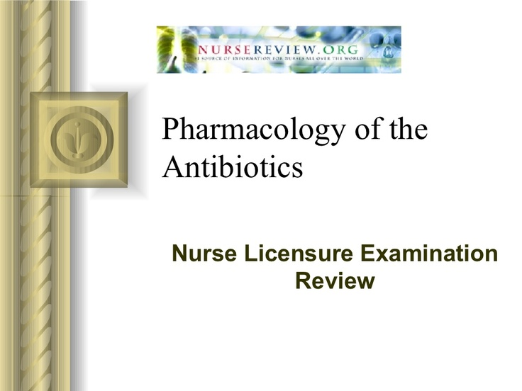 pharmacology-antibiotics by Nurse ReviewDotOrg via Slideshare