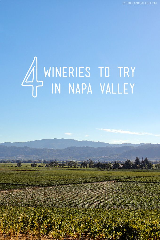 Day Trip to Napa Valley CA   4 Wineries to Try
