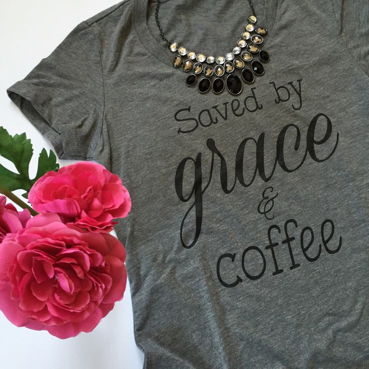 Saved by Grace & Coffee tee - women's shirts - shirts with sayings - religious shirts - coffee shirts - Sizes S-XL by DollFaceClothingxo on Etsy (null)