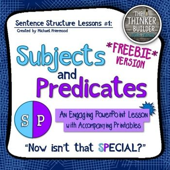 Subjects and Predicates CAN be fun! This FREEBIE is a shortened version of my full powerpoint lesson: Sentence Structure Lessons #1: Subjects and Predicates. This file includes an introduction and modeled practice in identifying the subject and predicate of a sentence.