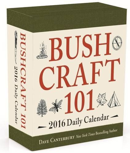 Bushcraft 101 - A 2016 Daily Calendar: 365 Days of Wilderness Survival by Dave Canterbury http://smile.amazon.com/dp/144058866X/ref=cm_sw_r_pi_dp_5bxRvb08DCQ51