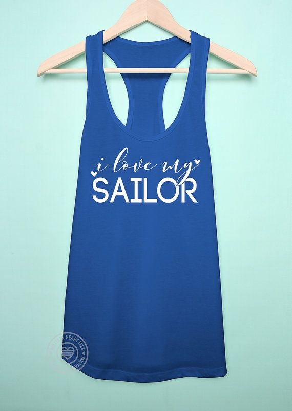 I love my Sailor tank top. us Navy wife by MilitaryHeartTees