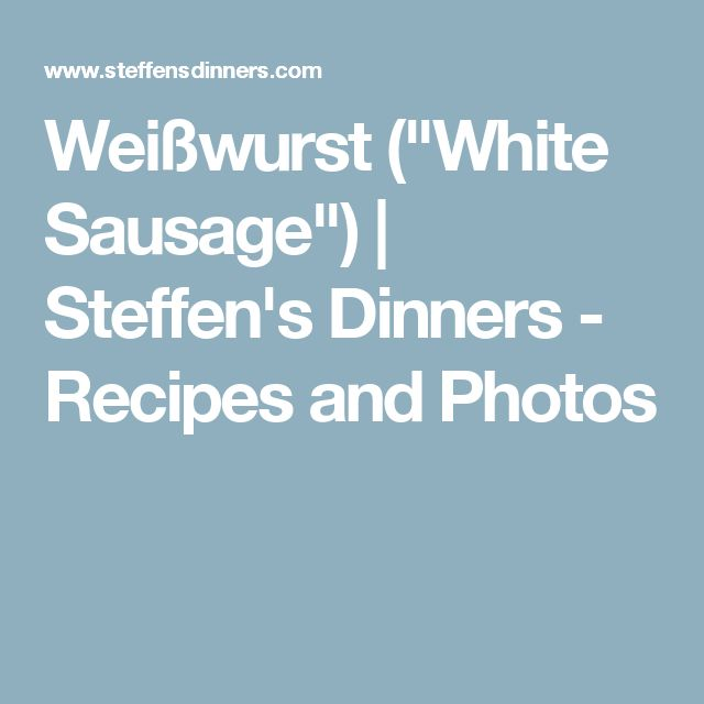 "Weißwurst (""White Sausage"") 