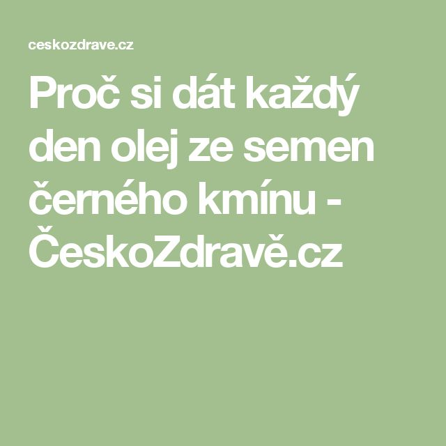Proč si dát každý den olej ze semen černého kmínu - ČeskoZdravě.cz
