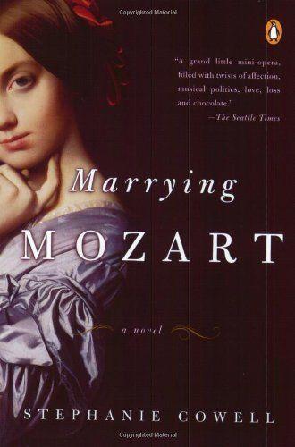 Marrying Mozart by Stephanie Cowell http://www.amazon.com/dp/014303457X/ref=cm_sw_r_pi_dp_JyVpwb1X2HAD0