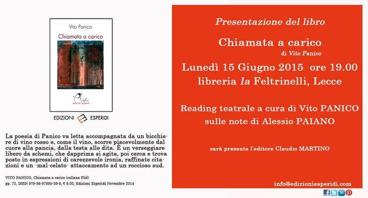 Chiamata a carico. La presentazione del #libro di Vito Panico lunedì 15 giugno 2015 c/o la Libreria La Feltrinelli di #Lecce (Le)
