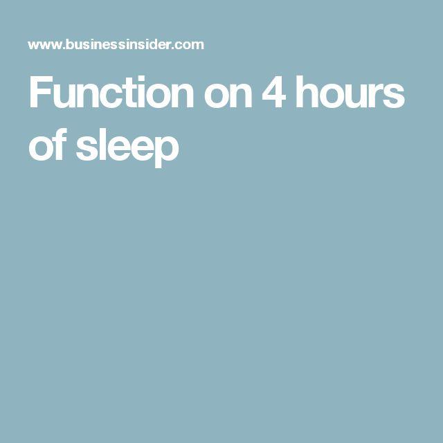 Function on 4 hours of sleep