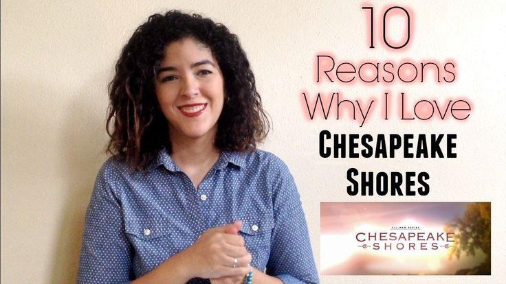 10 Reasons Why I Love Chesapeake Shores! Hallmark Channel Original Series