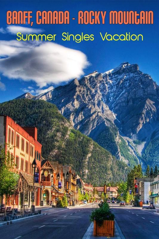 Travel to the Rocky Mountains for Banff Canada trip Singles