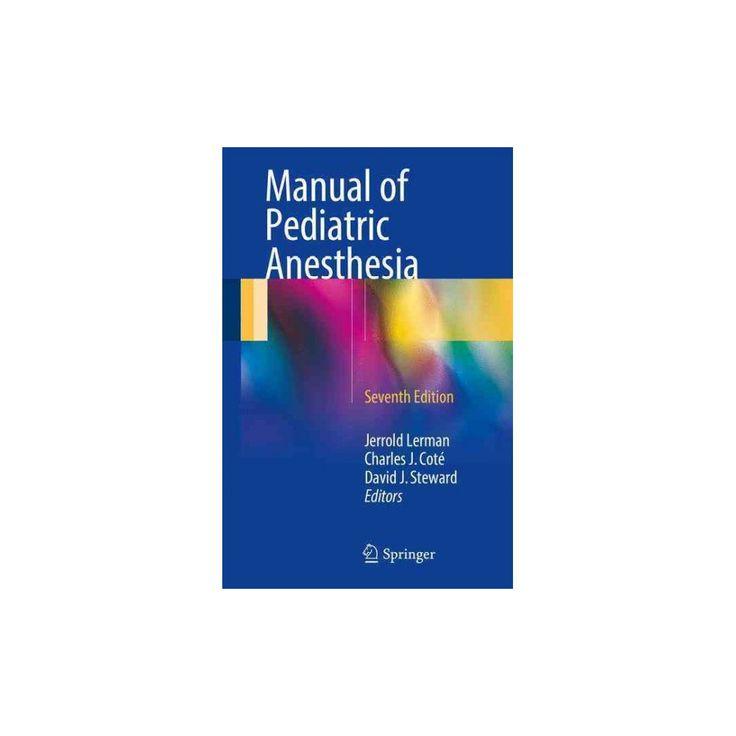 Manual of Pediatric Anesthesia (Paperback) (Jerrold Lerman & Charles J. Cote & David J. Steward)