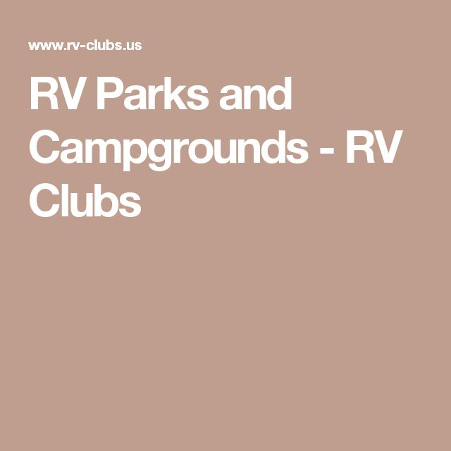 RV Parks and Campgrounds - RV Clubs