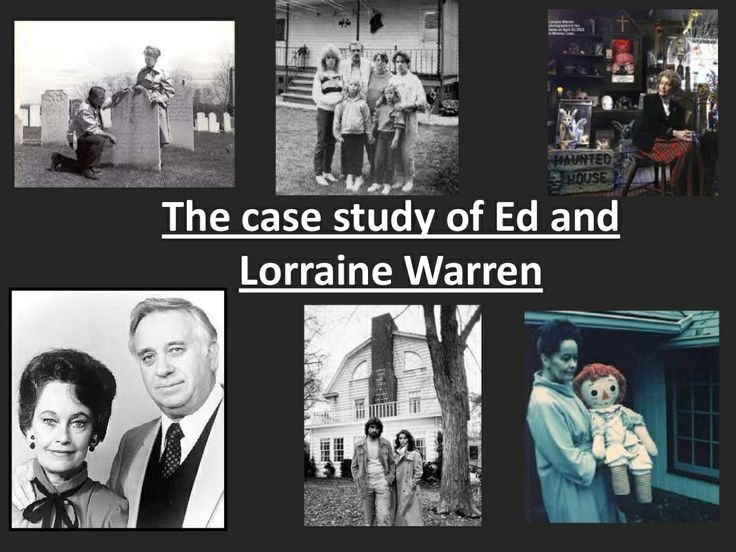 The case study of ed and lorraine warren