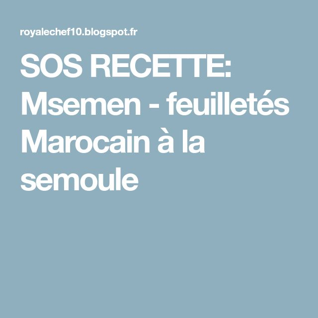 SOS RECETTE: Msemen - feuilletés Marocain à la semoule