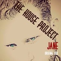 The House Project - Jane (Original Mix) by thehouseproject2 on SoundCloud