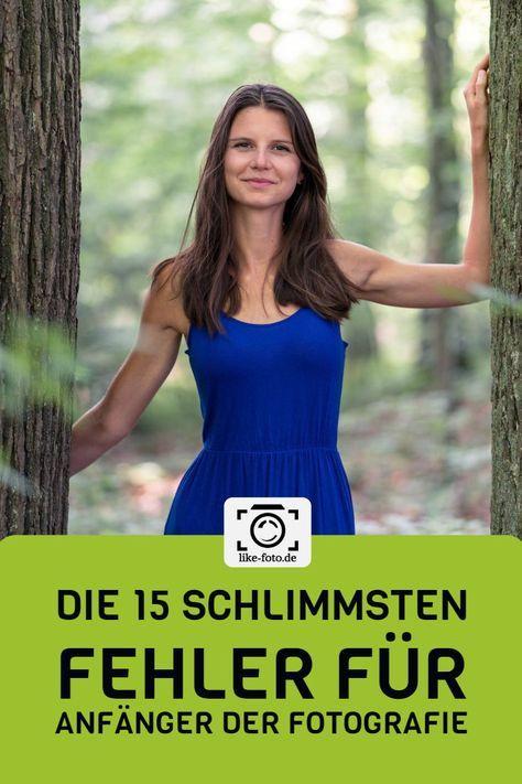Top 15 der schlimmsten Anfängerfehler beim Fotografieren – like-foto.de – Stephanie Rohr