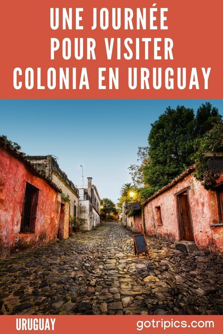 Une Journee Pour Visiter Colonia En Uruguay Voyage En Ville Uruguay Les Continents