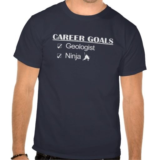 Ninja Career Goals - Geologist Tshirt