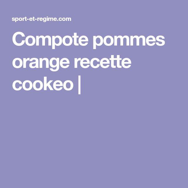 Compote pommes orange recette cookeo |