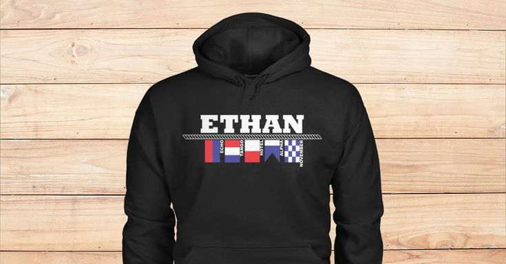 SPECIAL BLACK HOODIES FOR ETHAN. Are you Ethan? Please checkout on Viralstyle!#names #namesethan #ethanhoodies #ethan #alphabetflagshoodies #nauticalflagshoodies