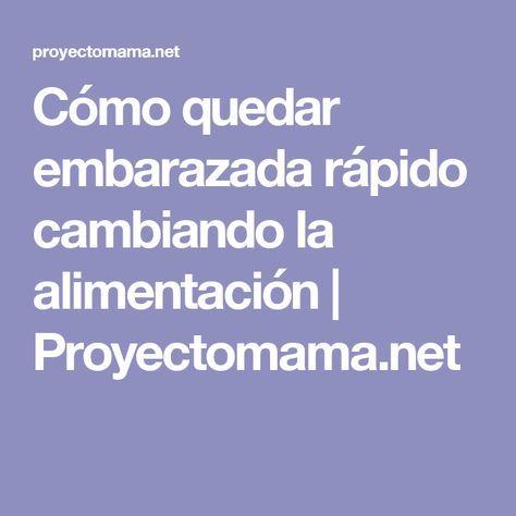 Cómo quedar embarazada rápido cambiando la alimentación   Proyectomama.net