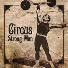What's a circus without a strong man?