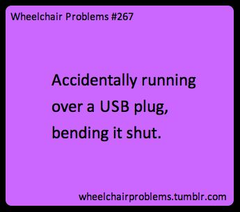 Accidentally running over a USB plug, bending it shut.