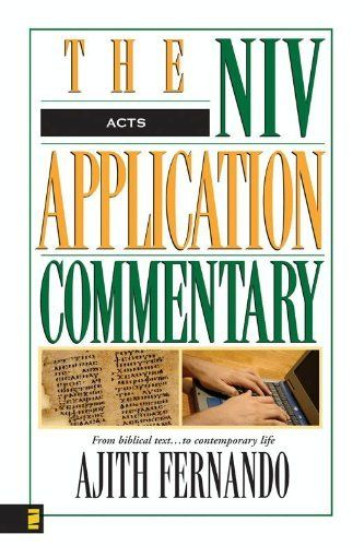 Acts (The NIV Application Commentary) by Ajith Fernando. $20.18. 662 pages. Publisher: Zondervan (December 7, 2010). Author: Ajith Fernando