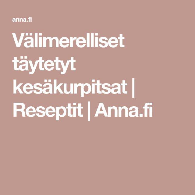 Välimerelliset täytetyt kesäkurpitsat | Reseptit | Anna.fi