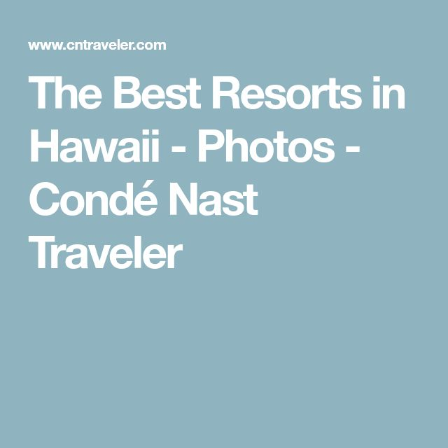 The Best Resorts in Hawaii - Photos - Condé Nast Traveler