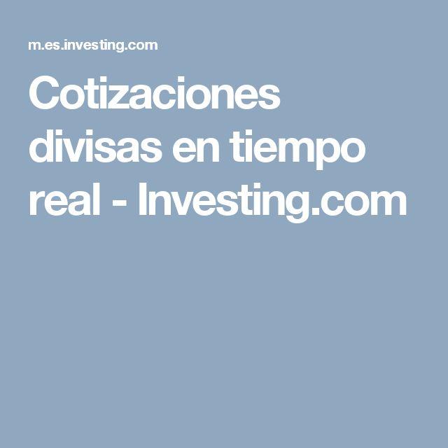 Cotizaciones divisas en tiempo real - Investing.com
