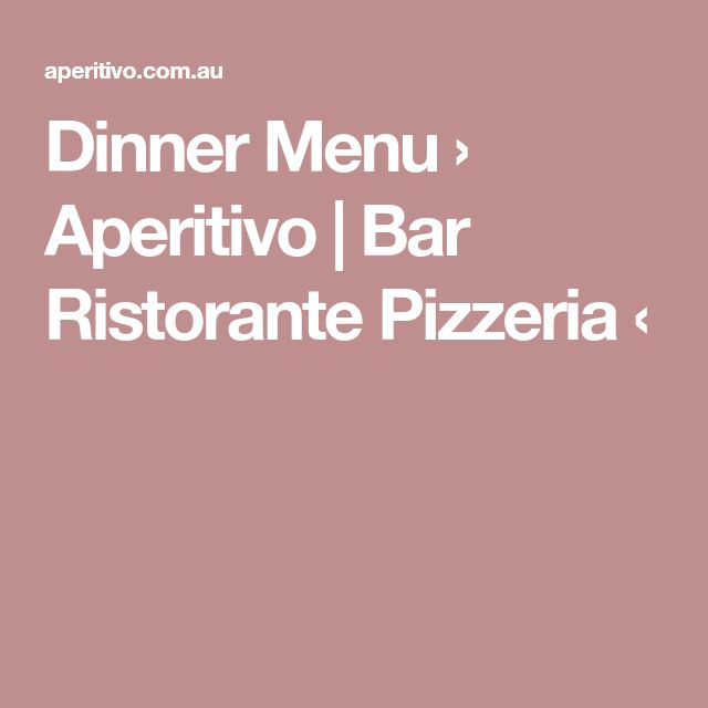 Dinner Menu › Aperitivo | Bar Ristorante Pizzeria ‹
