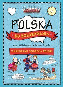 Polska do kolorowania. Z kredkami dookoła Polski-Wiśniewska Anna, Babula Joanna