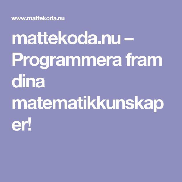 mattekoda.nu – Programmera fram dina matematikkunskaper!