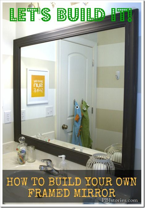 Diy to build your own mirror frame hey let 39 s decorate for Decorate your own bathroom