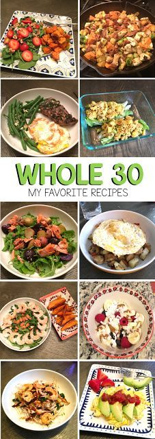 Ten of my favorite Whole 30 recipes so far for breakfast, lunch, and dinner!