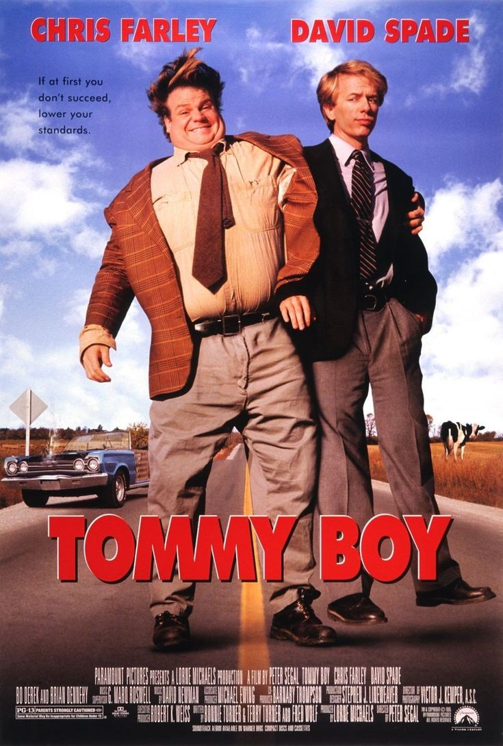 Tommy Boy - Tommy Callahan Jr. is a slow-witted, clumsy guy who recently graduated college after attending for seven years. His father, Big Tom Callahan, owns an auto parts factory in Ohio. When Tommy arrives back home, he finds he has a position at the factory waiting for him. His dad also introduces Tommy to the new brake pad division of the factory and to Tommy's soon-to-be stepmother, Beverly, and her son Paul.