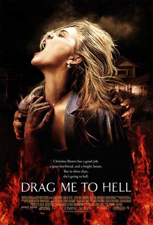 Drag Me to Hell (2009) tells the story of Christine Brown (Alison Lohman), an ambitious L.A. loan officer with a charming boyfriend, Professor Clay Dalton (Justin Long).