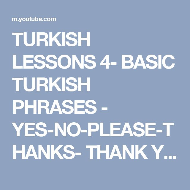 TURKISH LESSONS 4- BASIC TURKISH PHRASES - YES-NO-PLEASE-THANKS- THANK YOU IN TURKISH - YouTube