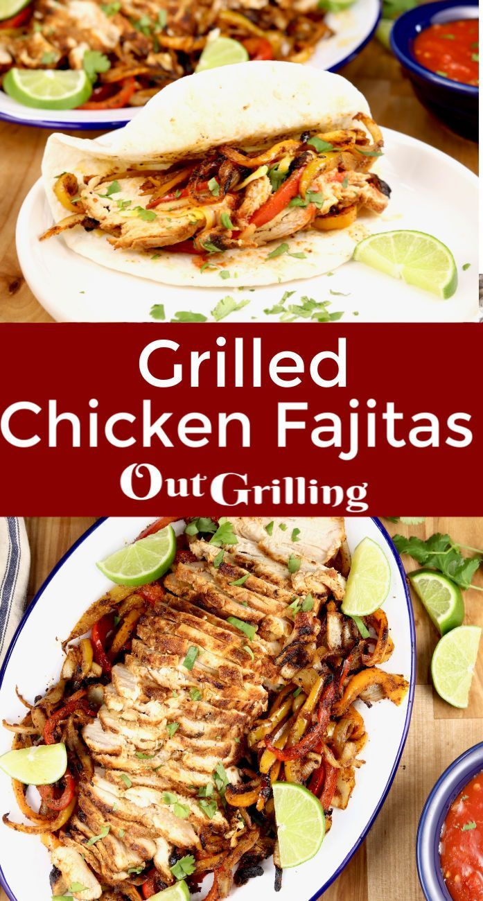 Grilled Chicken Fajitas With Grilled Vegetables Out Grilling In 2020 Grilled Chicken Fajitas Grilled Chicken Recipes Grilled Steak Recipes