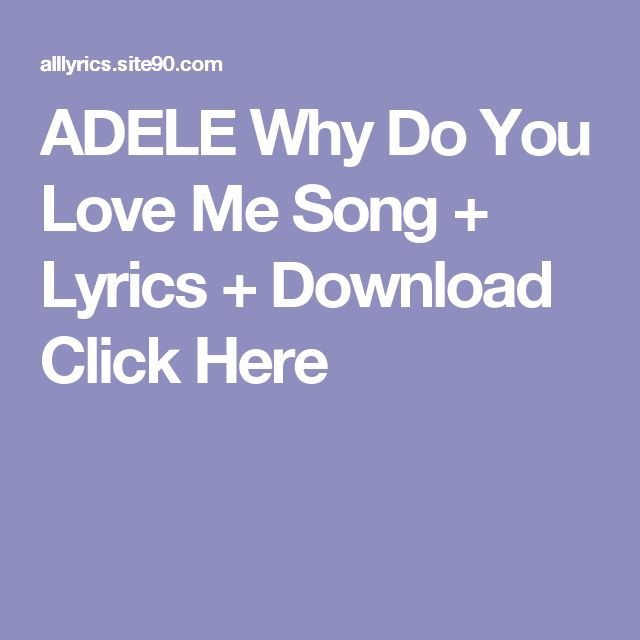 ADELE Why Do You Love Me Song + Lyrics + Download  Click Here