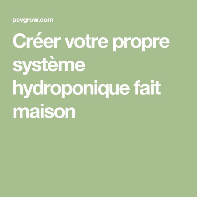 Créer votre propre système hydroponique fait maison
